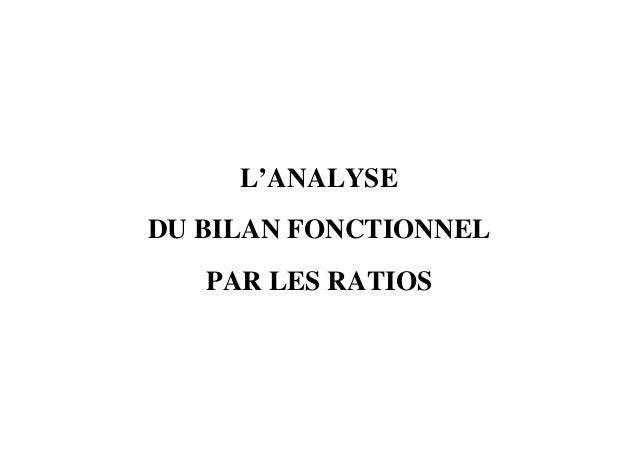 L'ANALYSE DU BILAN FONCTIONNEL PAR LES RATIOS