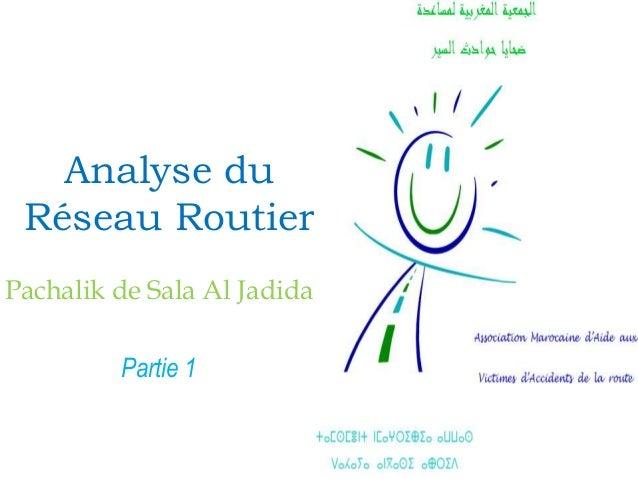 Analyse du Réseau Routier Pachalik de Sala Al Jadida Partie 1