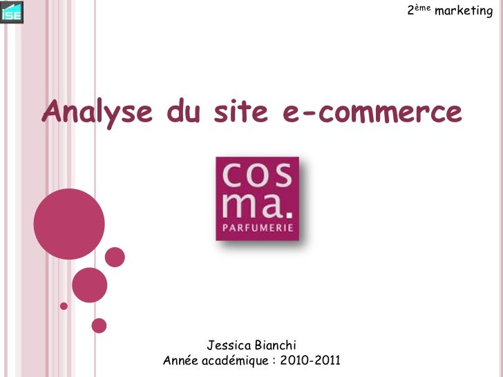 2ème marketing<br />Analyse du site e-commerce<br />Jessica Bianchi<br />Année académique : 2010-2011<br />