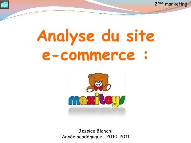 2ème marketing<br />Analyse du site <br />e-commerce :<br />Jessica Bianchi<br />Année académique : 2010-2011<br />1<br />