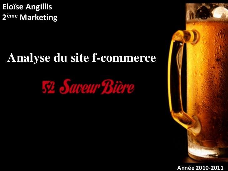Eloïse Angillis<br />2ème Marketing<br />Analyse du site f-commerce<br />Année 2010-2011<br />