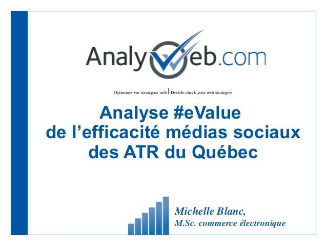 Optimisez vos stratégies web |Double-check your web strategies Analyse #eValue de l'efficacité médias sociaux des ATR du Q...