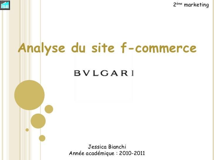 Jessica Bianchi Année académique : 2010-2011 2 ème  marketing Analyse du site f-commerce