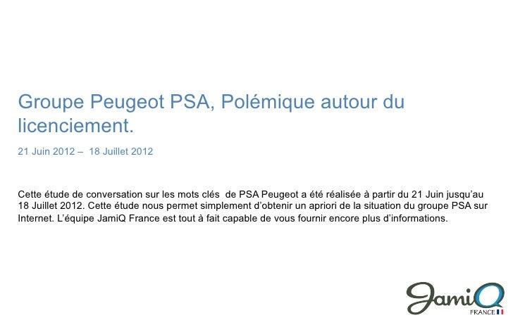 Groupe Peugeot PSA, Polémique autour dulicenciement.21 Juin 2012 – 18 Juillet 2012Cette étude de conversation sur les mots...