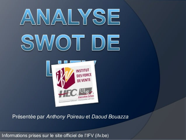 Présentée par Anthony Poireau et Daoud BouazzaInformations prises sur le site officiel de l'IFV (ifv.be)