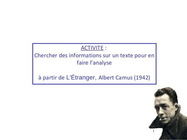 ACTIVITE :Chercher des informations sur un texte pour en                faire l'analyse à partir de L'Étranger, Albert Cam...