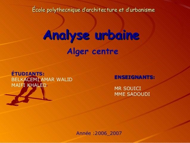 Alger centreÉcole polythecnique d'architecture et d'urbanismeÉcole polythecnique d'architecture et d'urbanismeAnalyse urba...