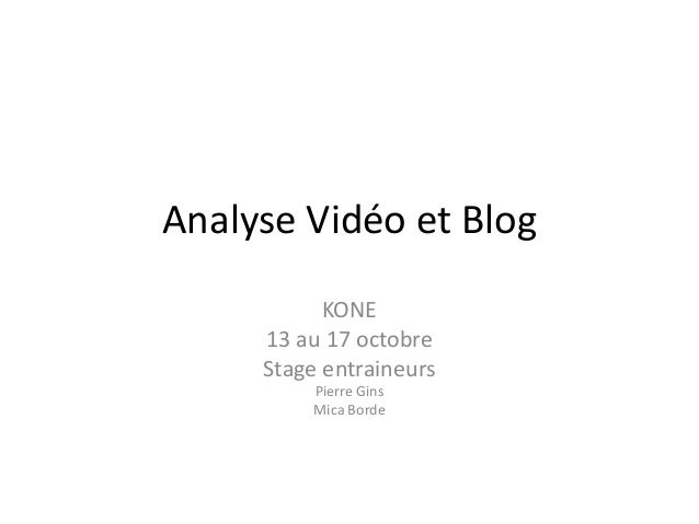 Analyse Vidéo et Blog KONE 13 au 17 octobre Stage entraineurs Pierre Gins Mica Borde