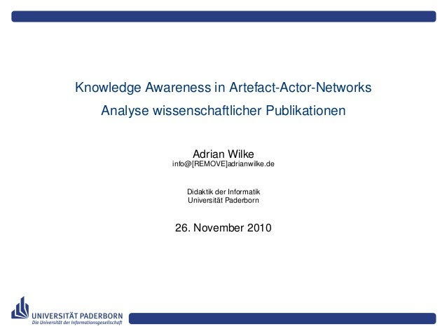Knowledge Awareness in Artefact-Actor-Networks Analyse wissenschaftlicher Publikationen Adrian Wilke info@[REMOVE]adrianwi...