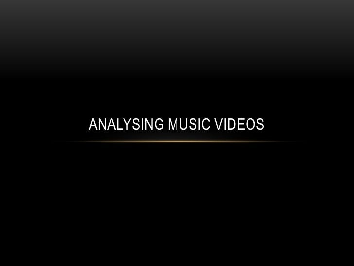 Analysing music videos