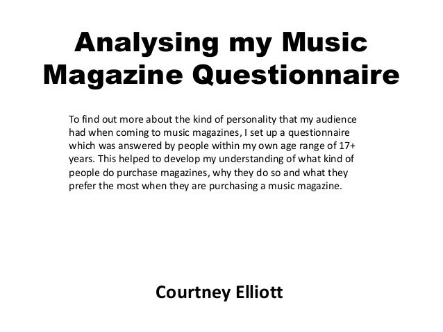 Analysing my MusicMagazine Questionnaire To find out more about the kind of personality that my audience had when coming t...