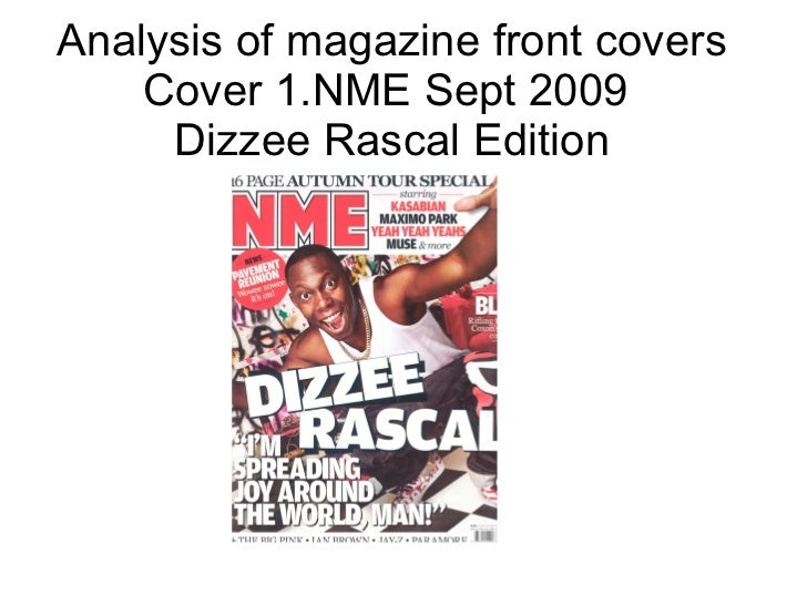 Analysis of magazine front covers Cover 1.NME Sept 2009  Dizzee Rascal Edition