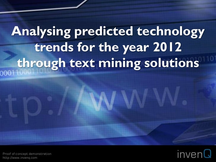 Analysing predicted technology         trends for the year 2012      through text mining solutionsProof of concept demonst...