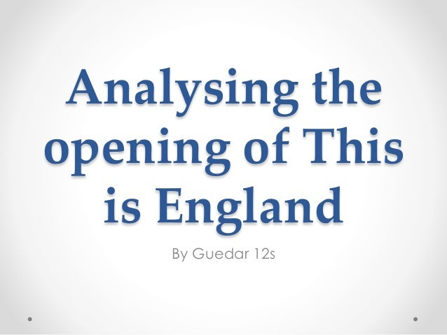 Analysing the opening of This is England By Guedar 12s