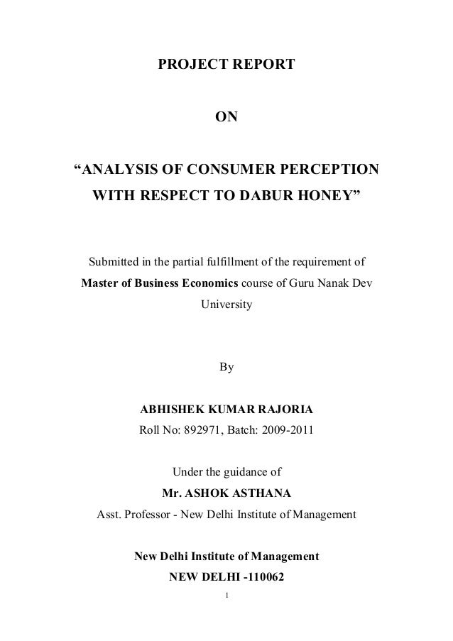 "PROJECT REPORTON""ANALYSIS OF CONSUMER PERCEPTIONWITH RESPECT TO DABUR HONEY""Submitted in the partial fulfillment of the re..."