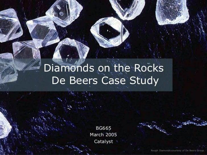BG665 March 2005 Catalyst Diamonds on the Rocks  De Beers Case Study Rough Diamonds courtesy of De Beers Group
