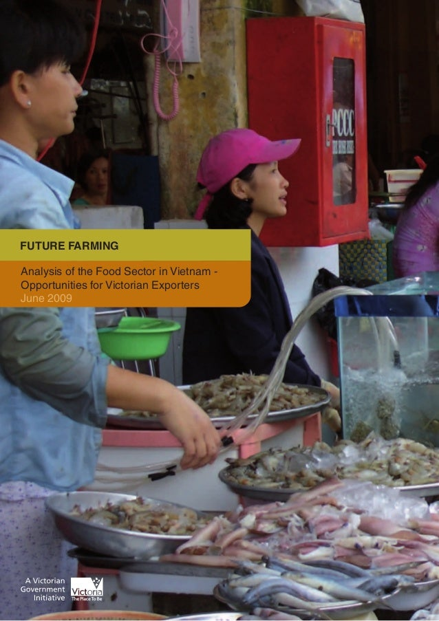 FUTURE FARMINGAnalysis of the Food Sector in Vietnam -Opportunities for Victorian ExportersJune 2009