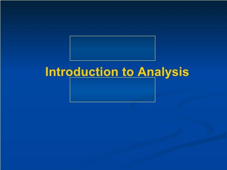 Analysis - The first step in the process