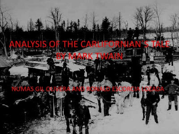 ANALYSIS OF THE CARLIFORNIAN´S TALEBY MARK TWAIN<br />NUMAS GIL OLIVERA AND RONALD ESCORCIA LOZADA<br />