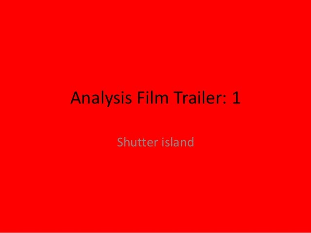 Analysis Film Trailer: 1 Shutter island