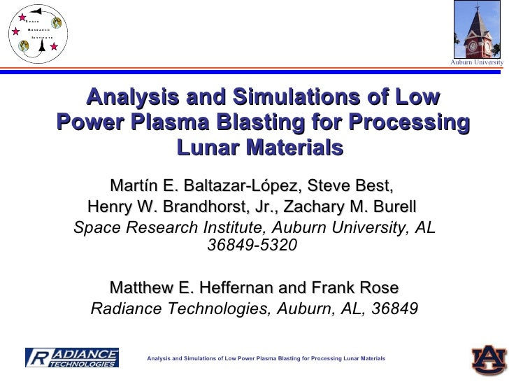 Analysis and Simulations of Low Power Plasma Blasting for Processing Lunar Materials   Mart í n E. Baltazar-L ó pez, Steve...