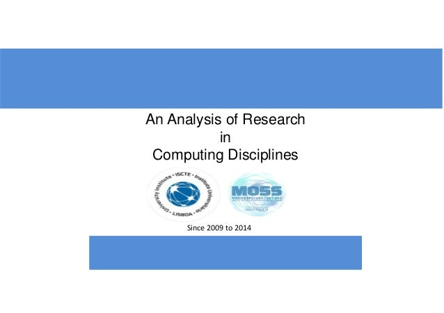 Since 2009 to 2014 An Analysis of Research in Computing Disciplines