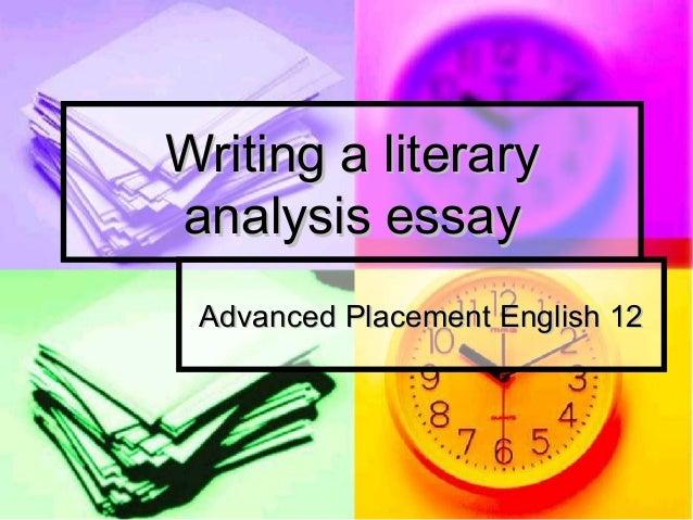 Writing a literaryanalysis essay Advanced Placement English 12