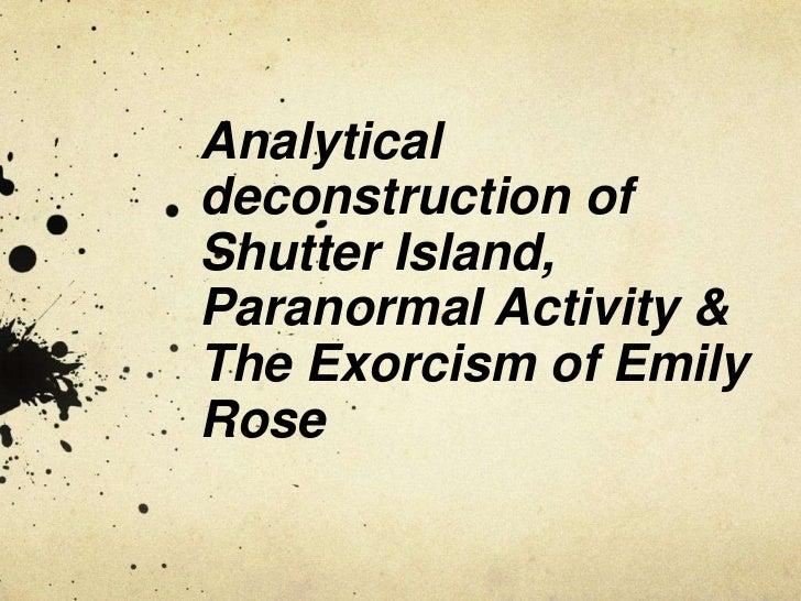 Analyticaldeconstruction ofShutter Island,Paranormal Activity &The Exorcism of EmilyRose
