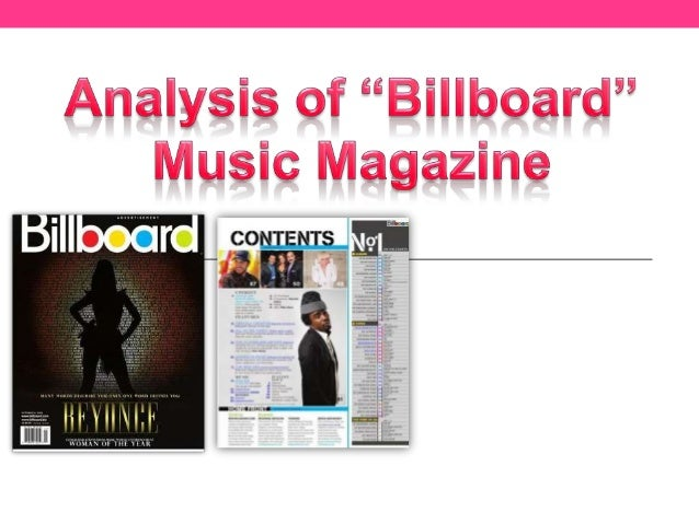 Billboard Magazine Background Information• Billboard is a weekly American music magazine that maintains music charts that ...