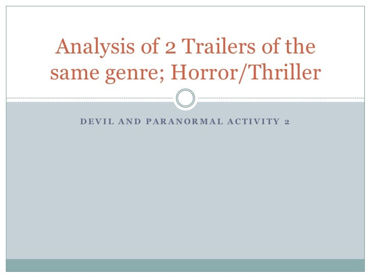 Analysis of 2 Trailers of thesame genre; Horror/Thriller   DEVIL AND PARANORMAL ACTIVITY 2