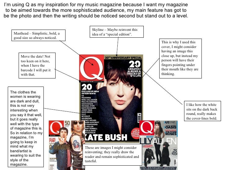 I'm using Q as my inspiration for my music magazine because I want my magazine to be aimed towards the more sophisticated ...