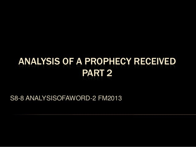 ANALYSIS OF A PROPHECY RECEIVEDPART 2S8-8 ANALYSISOFAWORD-2 FM2013