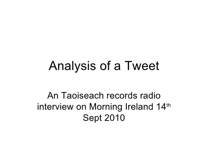 Analysis of a Tweet An Taoiseach records radio interview on Morning Ireland 14 th  Sept 2010
