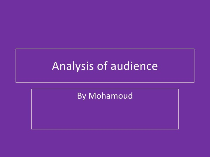 Analysis of audience By Mohamoud