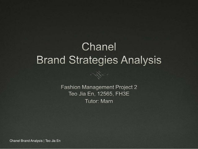 Chanel Brand Analysis   Teo Jia En