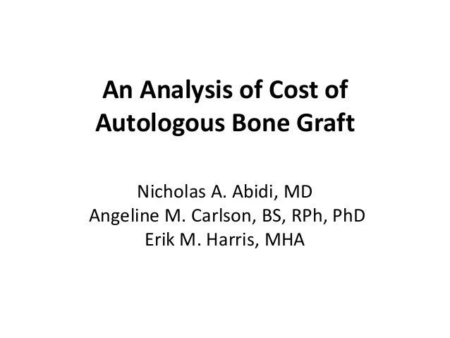 Analysis of Cost of Autologous Bone Graft; Podium Presentation; AOFAS Annual Meeting; 20 June, 2012