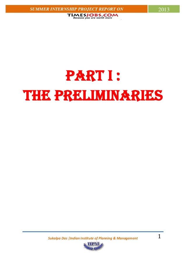 SUMMER INTERNSHIP PROJECT REPORT ON  2013  PART I : THE PRELIMINARIES  Sukalpa Das  Indian Institute of Planning & Managem...