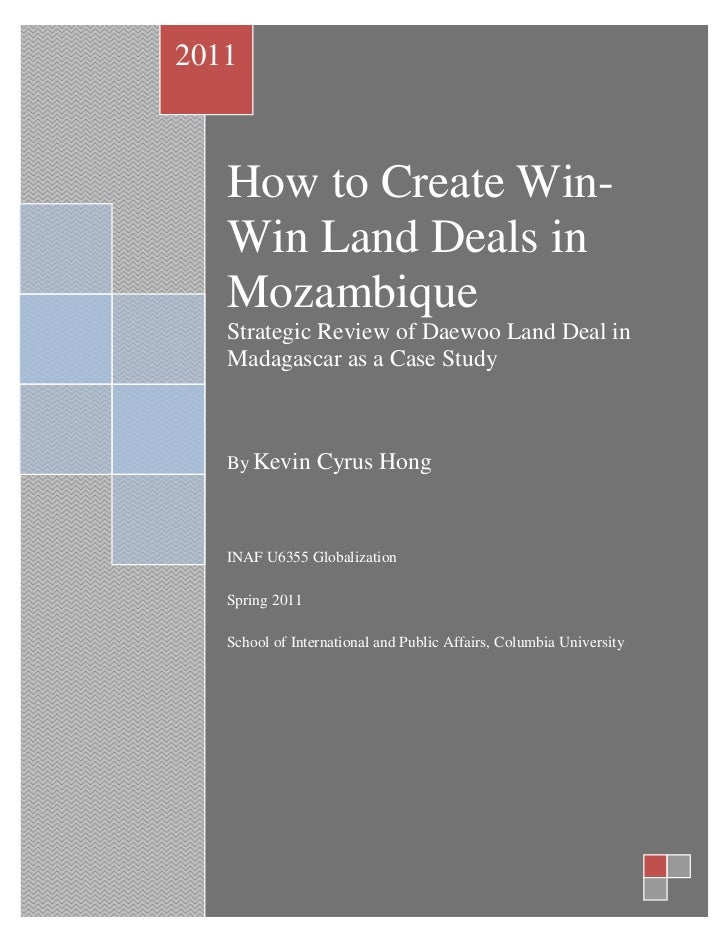 2011   How to Create Win-   Win Land Deals in   Mozambique   Strategic Review of Daewoo Land Deal in   Madagascar as a Cas...