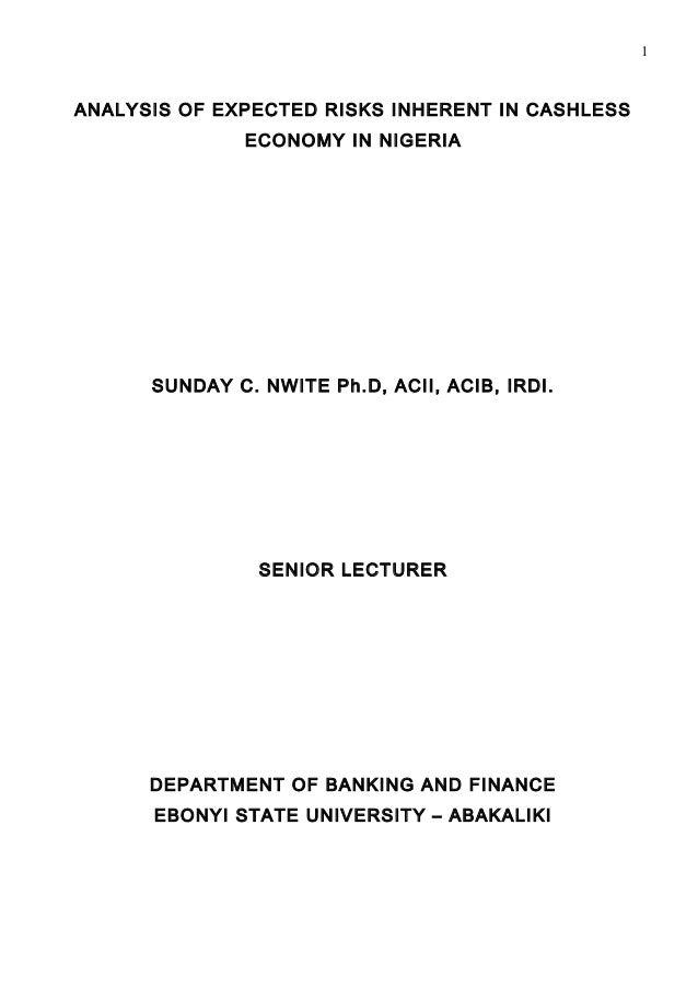 1ANALYSIS OF EXPECTED RISKS INHERENT IN CASHLESS               ECONOMY IN NIGERIA      SUNDAY C. NWITE Ph.D, ACII, ACIB, I...