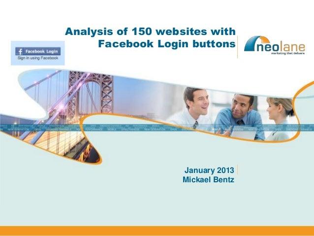 Analysis of 150 websites with     Facebook Login buttons                   January 2013                   Mickael Bentz