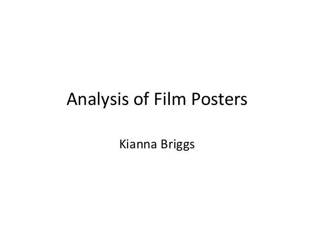 Analysis of Film Posters      Kianna Briggs