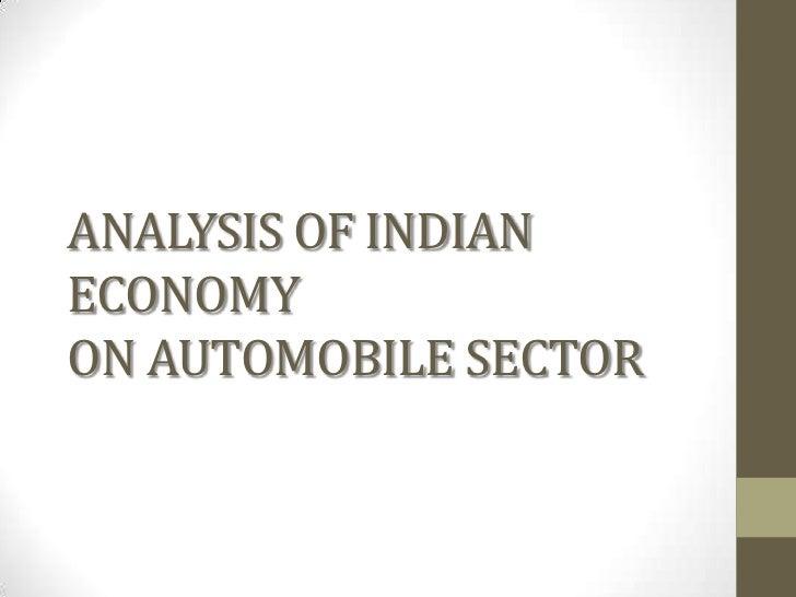 ANALYSIS OF INDIAN ECONOMYON AUTOMOBILE SECTOR<br />