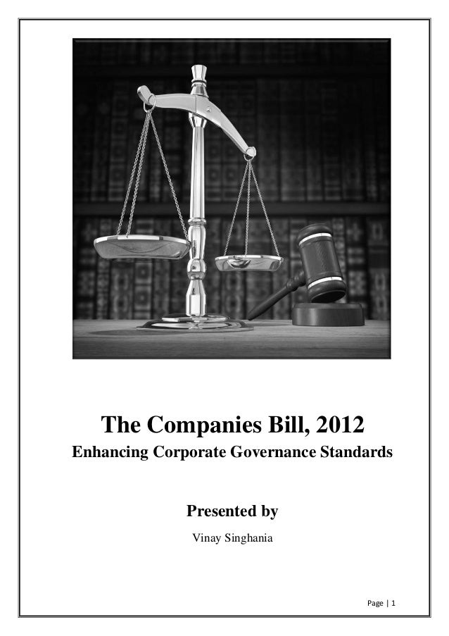 Page | 1 The Companies Bill, 2012 Enhancing Corporate Governance Standards Presented by Vinay Singhania
