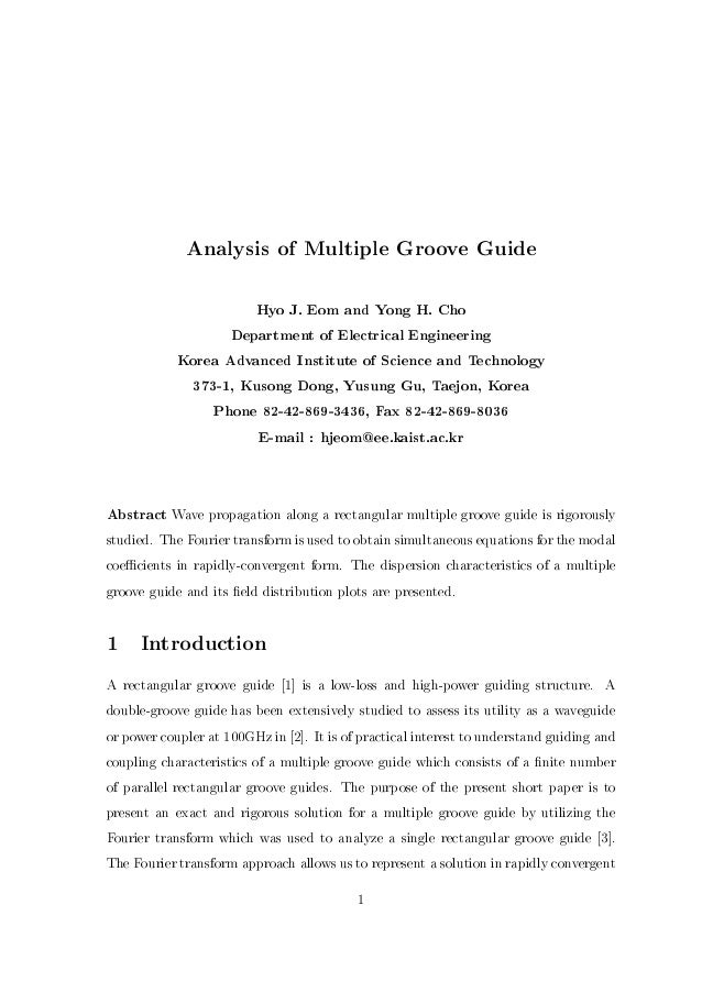 Analysis of Multiple Groove Guide Hyo J. Eom and Yong H. Cho Department of Electrical Engineering Korea Advanced Institute...