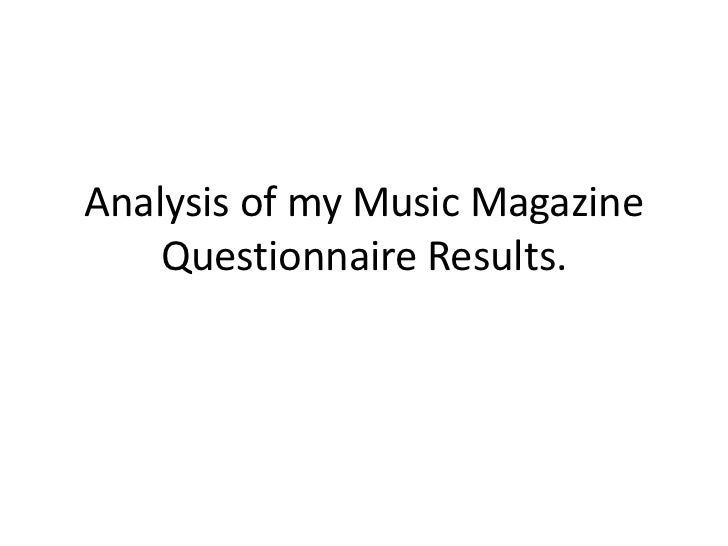 Analysis of my Music Magazine    Questionnaire Results.