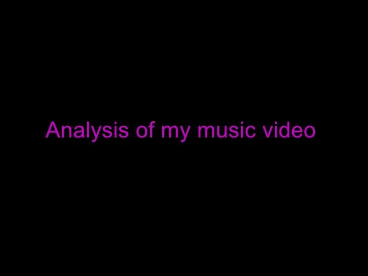 Analysis Of My Music Video