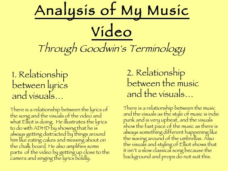 Analysis of My Music Video 1. Relationship between lyrics and visuals… There is a relationship between the lyrics of the s...