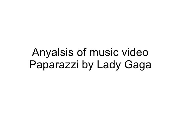 Anyalsis of music video Paparazzi by Lady Gaga