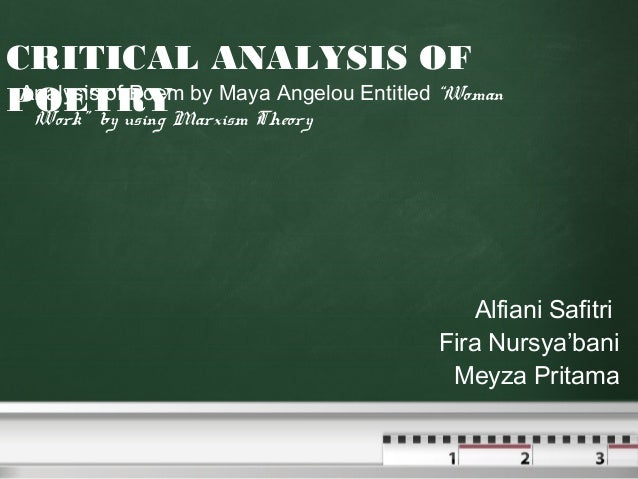 "CRITICAL ANALYSIS OFPOETRYMarxism Theory Entitled ""Woman Analysis of Poem by Maya Angelou  Work"" by using                 ..."