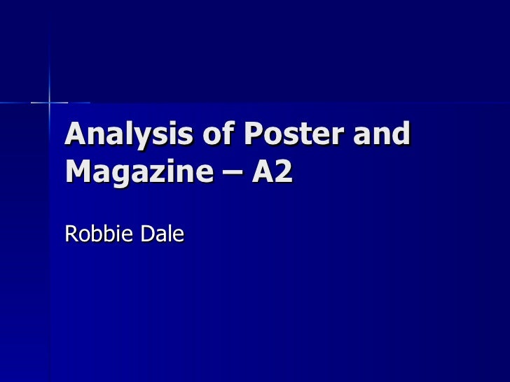 Analysis of Poster and Magazine – A2 Robbie Dale